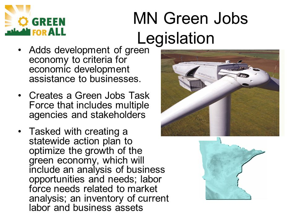 MN Green Jobs Legislation Adds development of green economy to criteria for economic development assistance to businesses.