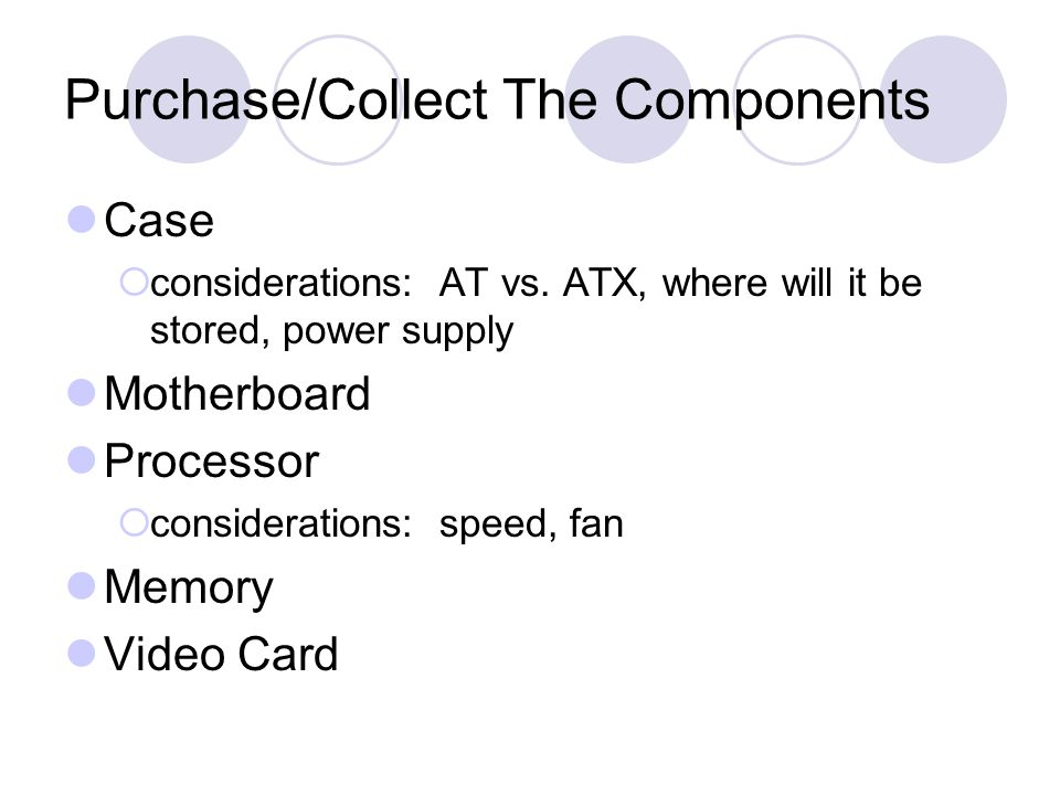 Purchase/Collect The Components Case  considerations: AT vs.