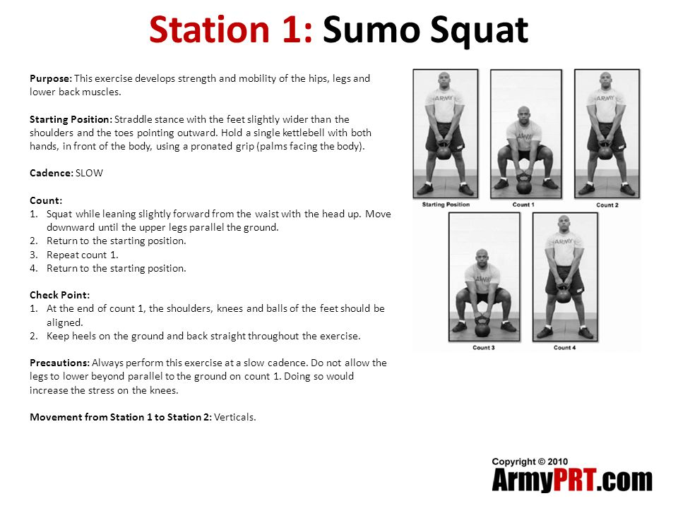 Station 1: Sumo Squat Purpose: This exercise develops strength and mobility of the hips, legs and lower back muscles.