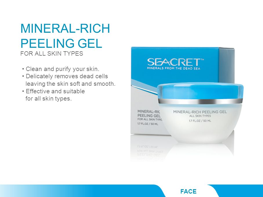 MINERAL-RICH PEELING GEL FACE FOR ALL SKIN TYPES Clean and purify your skin.