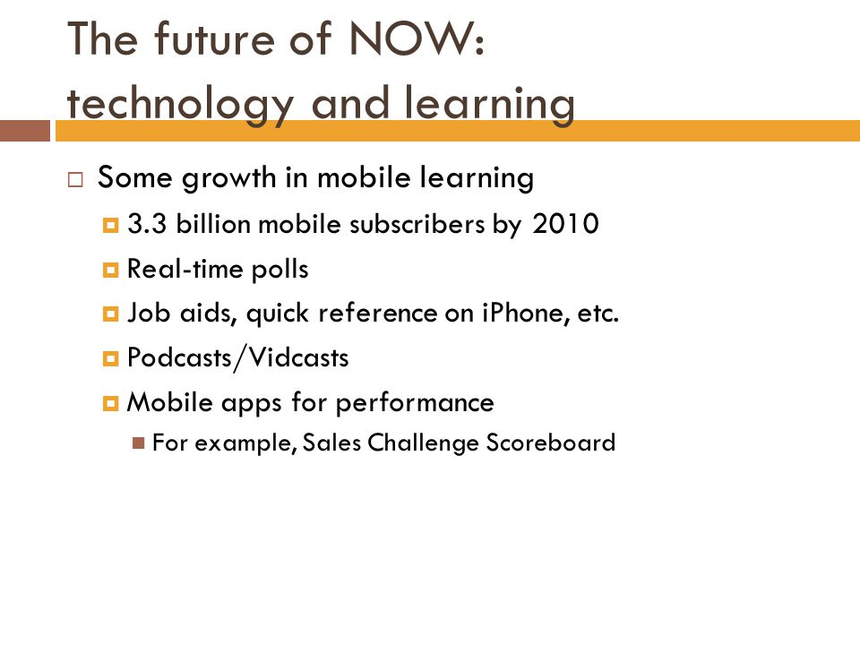 The future of NOW: technology and learning  Self-directed learning