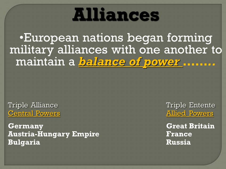 Alliances balance of powerEuropean nations began forming military alliances with one another to maintain a balance of power ……..