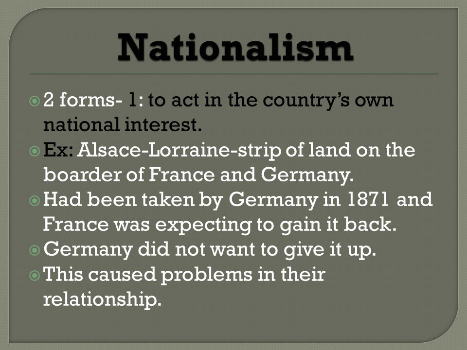  2 forms- 1: to act in the country's own national interest.