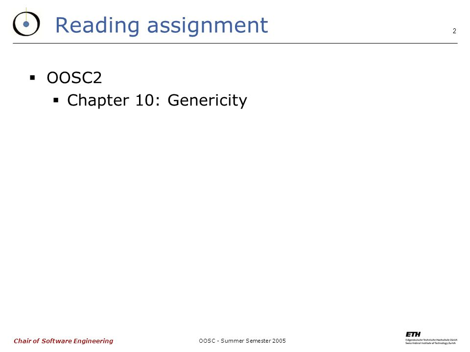 Chair of Software Engineering OOSC - Summer Semester Reading assignment  OOSC2  Chapter 10: Genericity