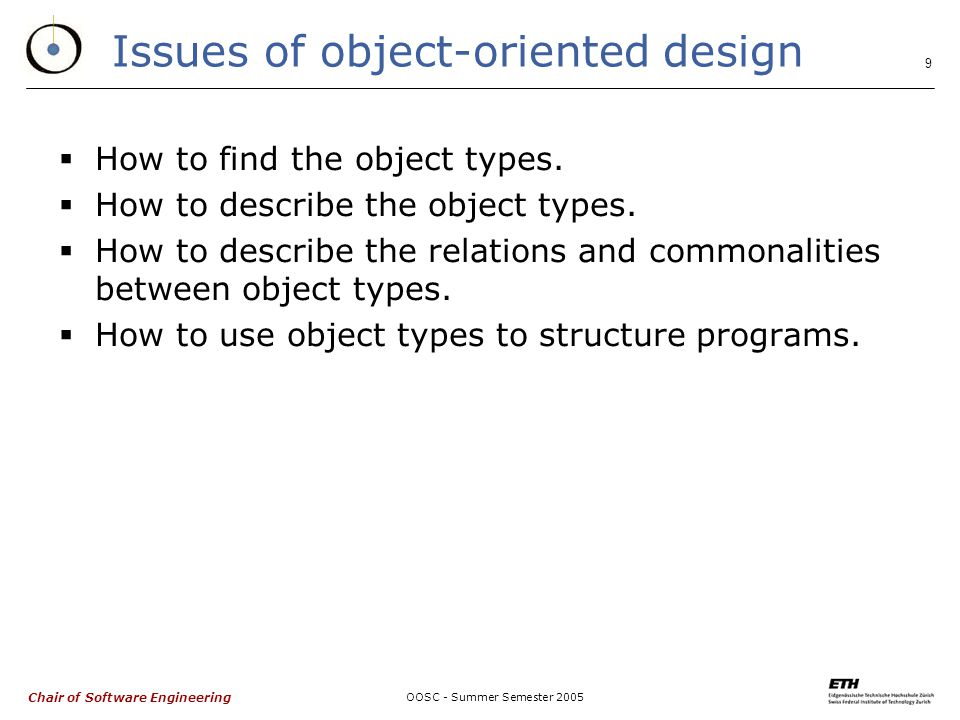 Chair of Software Engineering OOSC - Summer Semester Issues of object-oriented design  How to find the object types.