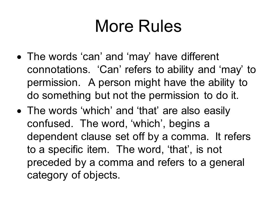 More Rules  The words 'can' and 'may' have different connotations.