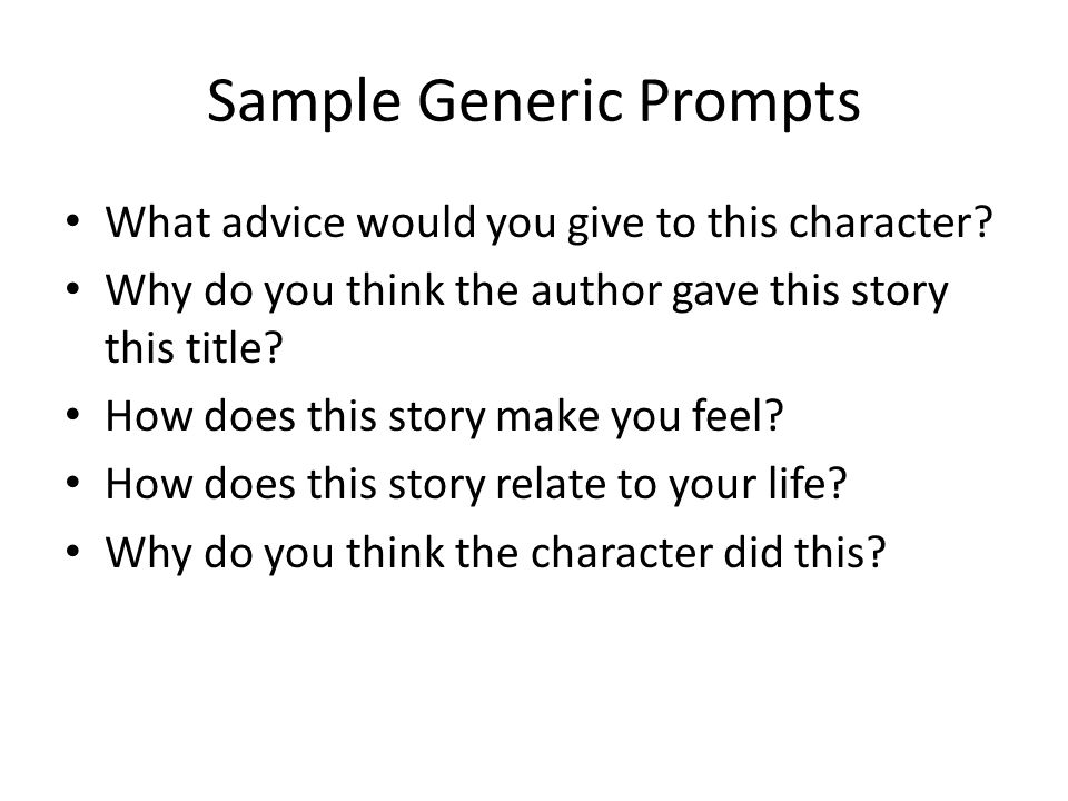 Sample Generic Prompts What advice would you give to this character.