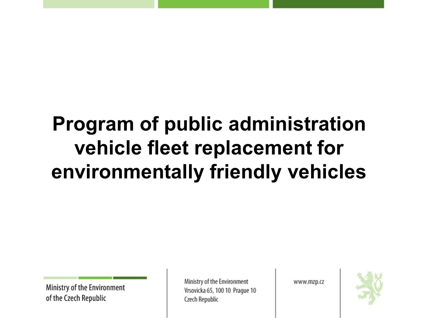 Program of public administration vehicle fleet replacement for environmentally friendly vehicles