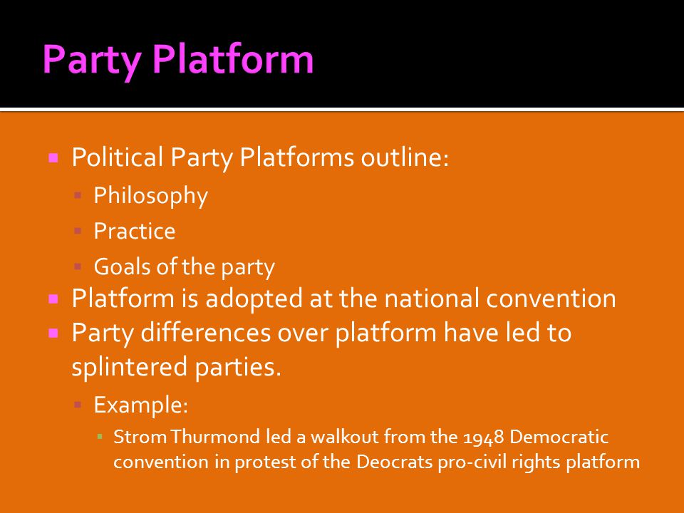 11 Political Party Platforms Outline Philosophy Practice Goals Of The Platform Is Adopted At National Convention