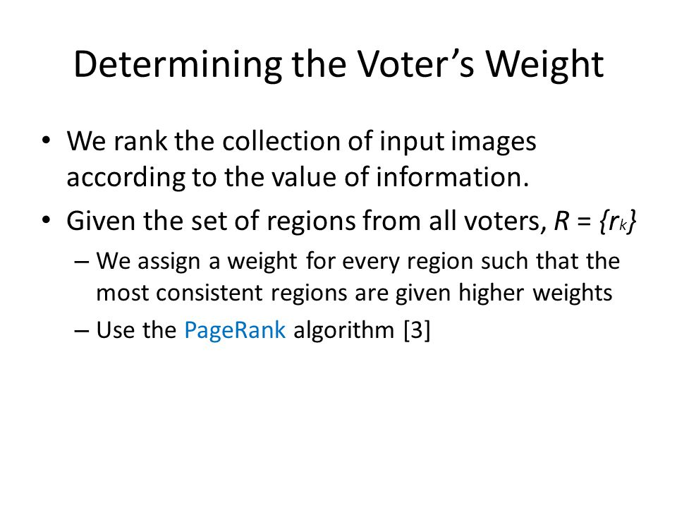 Determining the Voter's Weight We rank the collection of input images according to the value of information.