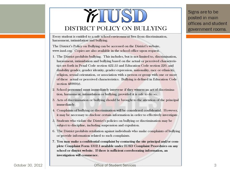 October 30, 2012Office of Student Services3 Signs are to be posted in main offices and student government rooms.