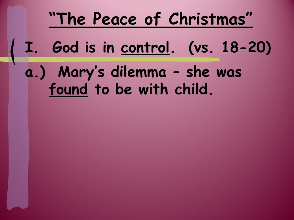 The Peace of Christmas I. God is in control. (vs.
