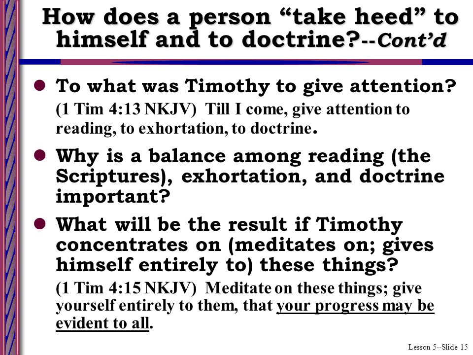 Lesson 5--Slide 15 To what was Timothy to give attention.