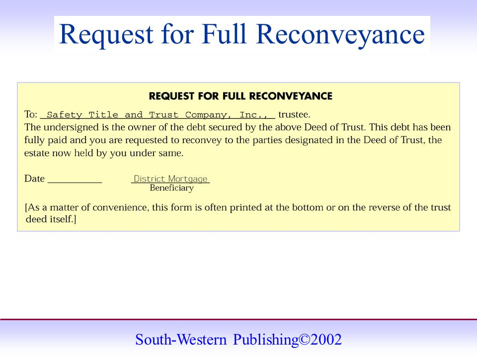 South-Western Publishing©2002 Request for Full Reconveyance