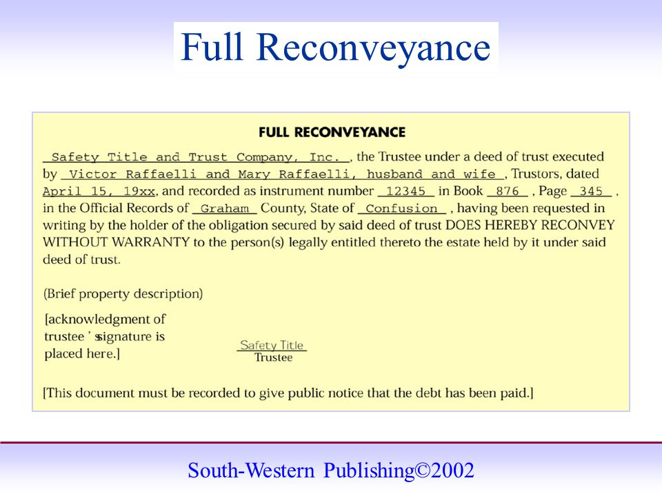 South-Western Publishing©2002 Full Reconveyance