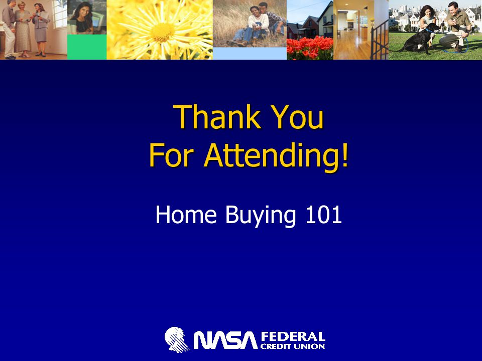 Thank You For Attending! Home Buying 101