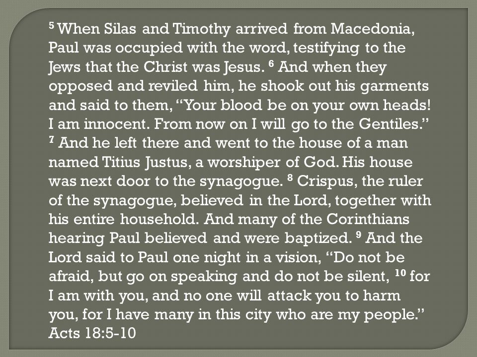 5 When Silas and Timothy arrived from Macedonia, Paul was occupied with the word, testifying to the Jews that the Christ was Jesus.