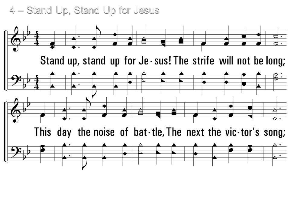 4. Stand up, stand up for Jesus.