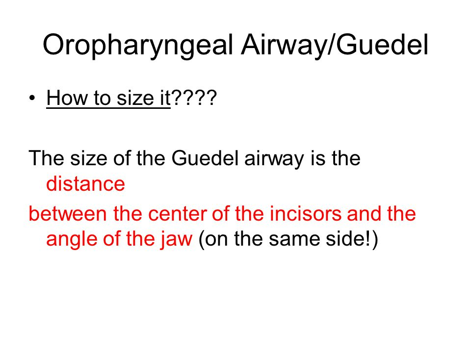 Oropharyngeal Airway/Guedel How to size it .