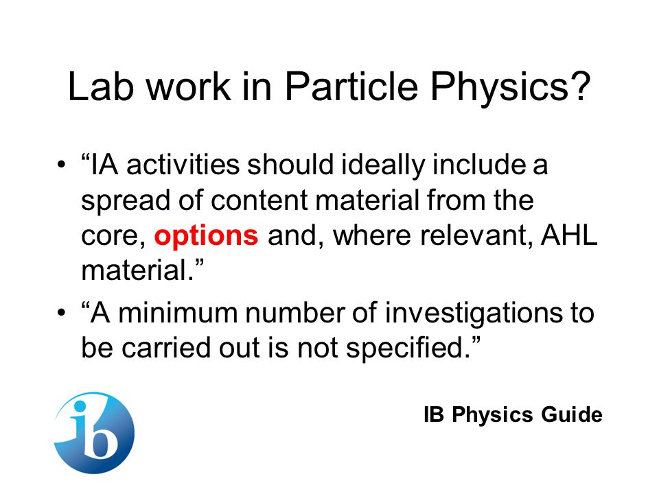 Particle Physics in the International Baccalaureate Diploma (IB) A