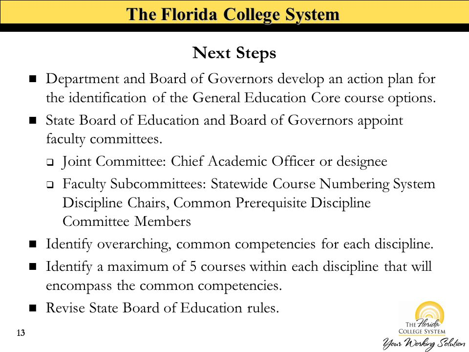 The Florida College System Department and Board of Governors develop an action plan for the identification of the General Education Core course options.