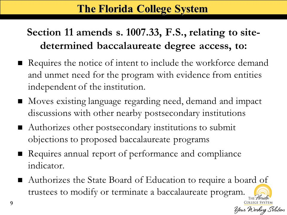 The Florida College System Requires the notice of intent to include the workforce demand and unmet need for the program with evidence from entities independent of the institution.