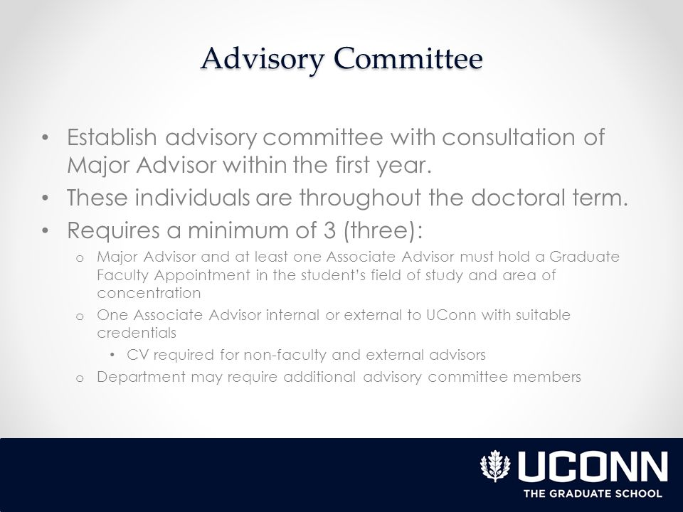 Advisory Committee Establish advisory committee with consultation of Major Advisor within the first year.