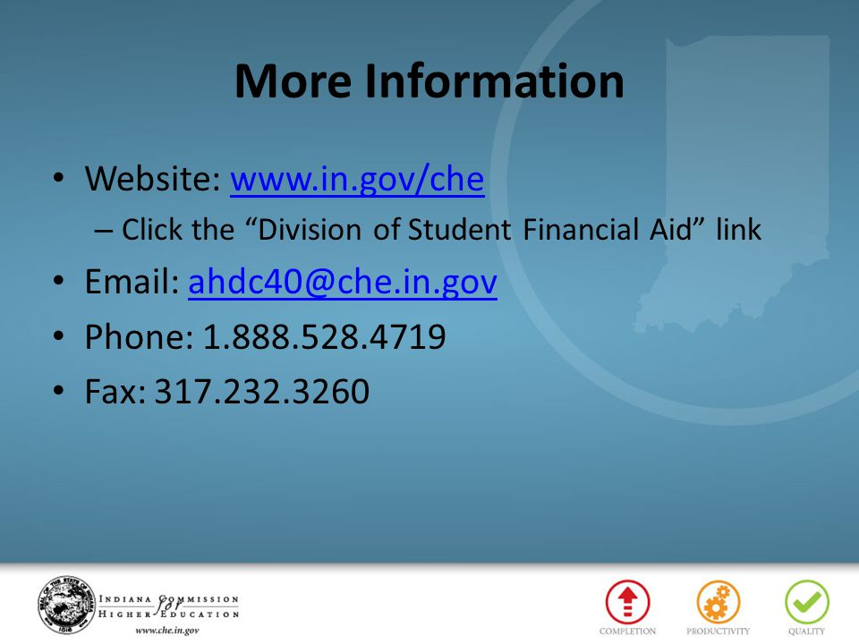More Information Website:   – Click the Division of Student Financial Aid link   Phone: Fax: