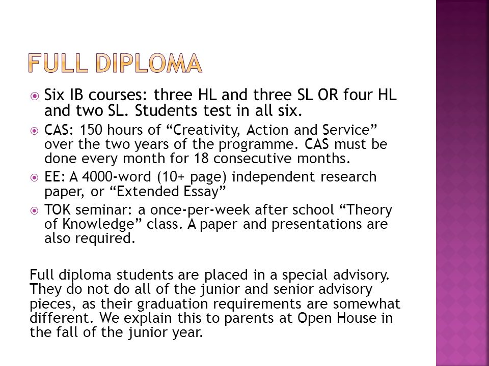  Six IB courses: three HL and three SL OR four HL and two SL.