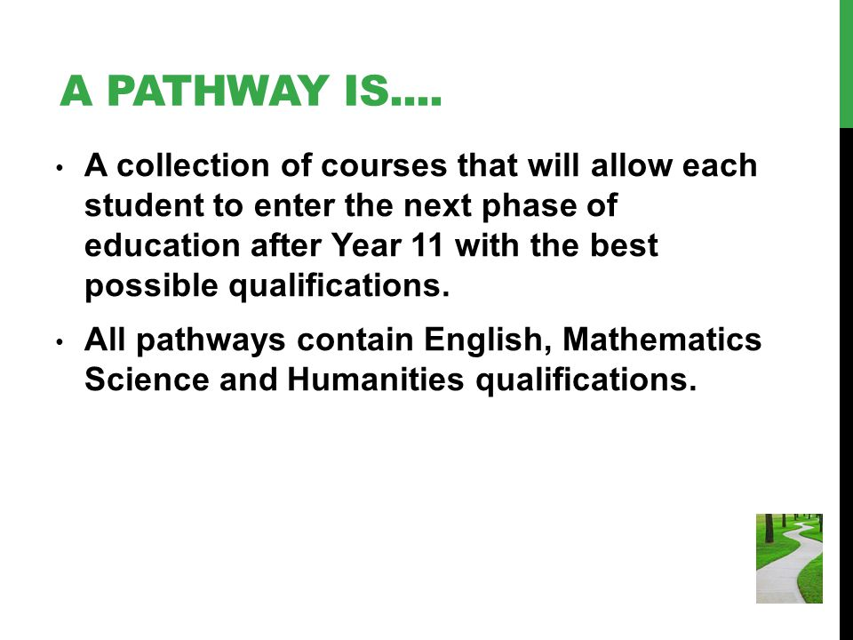 A PATHWAY IS....