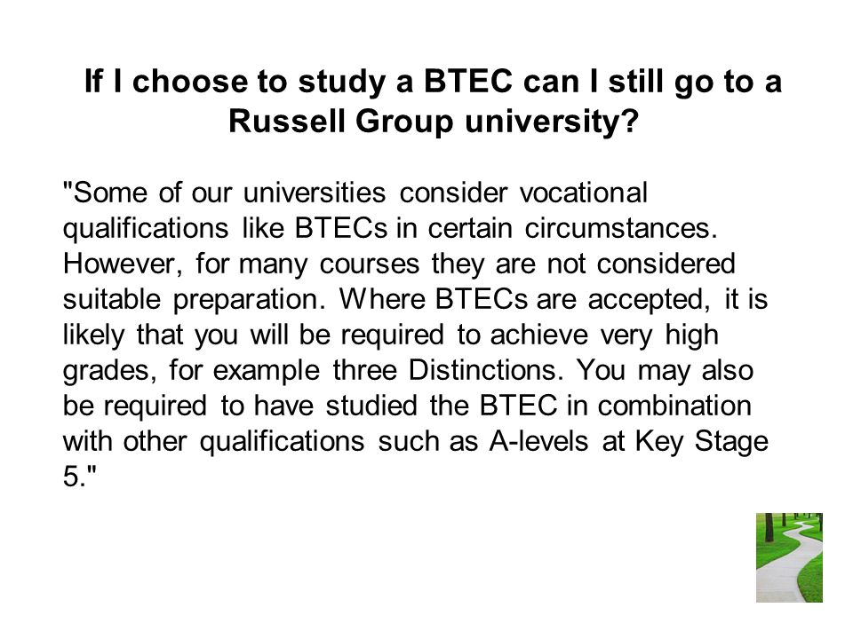 If I choose to study a BTEC can I still go to a Russell Group university.