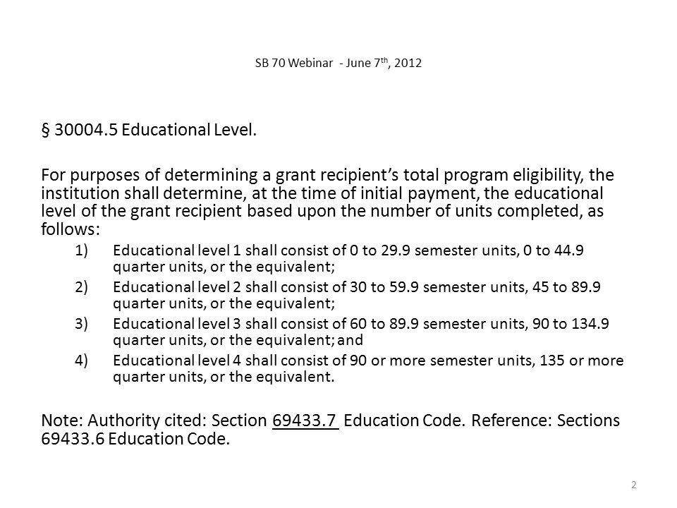 SB 70 Webinar - June 7 th, 2012 § Educational Level.