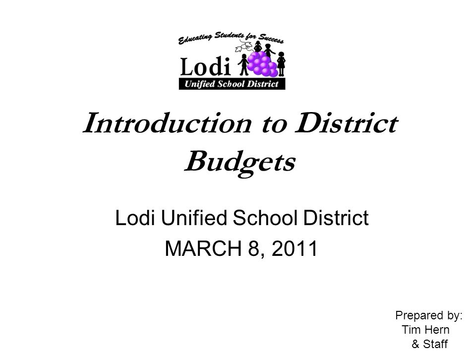 Introduction To District Budgets Lodi Unified School District March