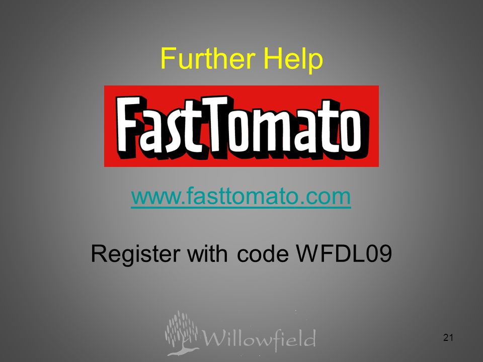 Further Help 21   Register with code WFDL09