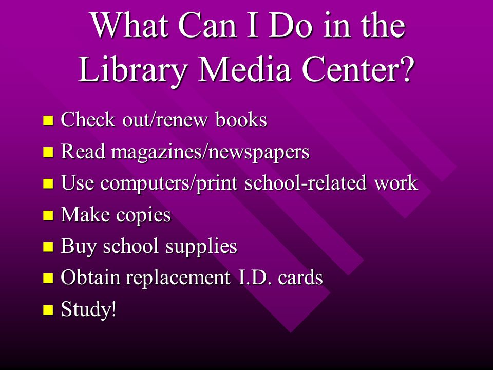 What Can I Do in the Library Media Center.