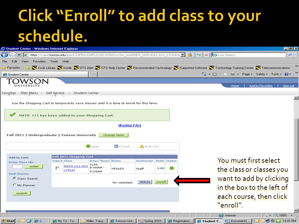 You must first select the class or classes you want to add by clicking in the box to the left of each course, then click enroll .
