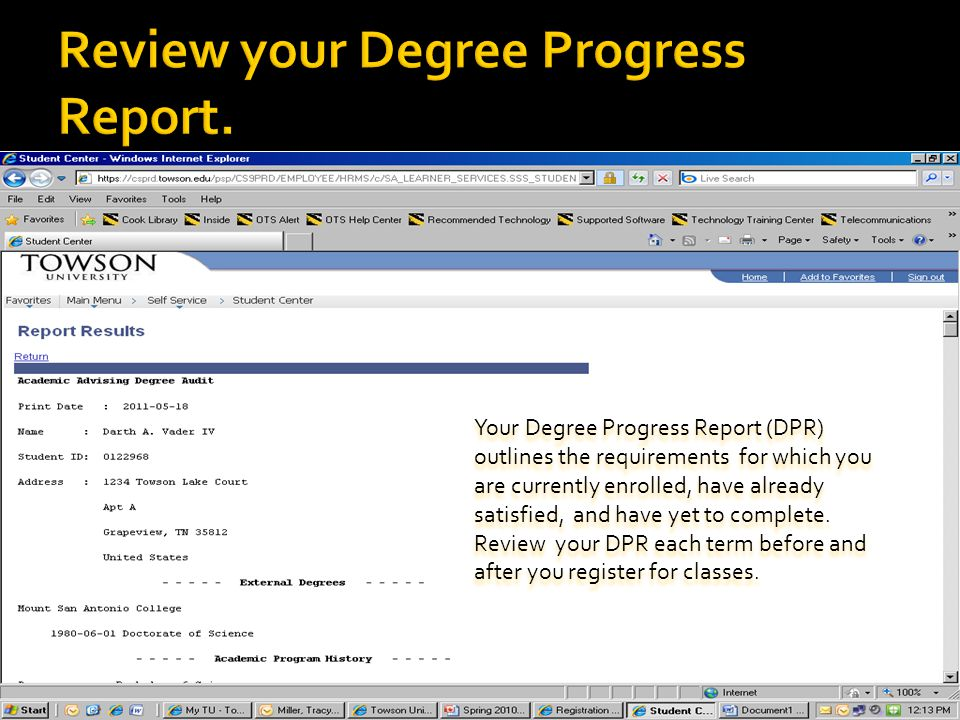 Your Degree Progress Report (DPR) outlines the requirements for which you are currently enrolled, have already satisfied, and have yet to complete.