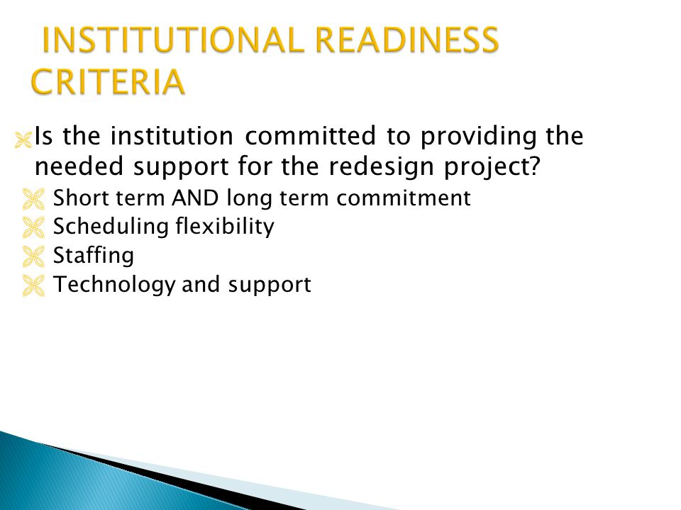  Is the institution committed to providing the needed support for the redesign project.