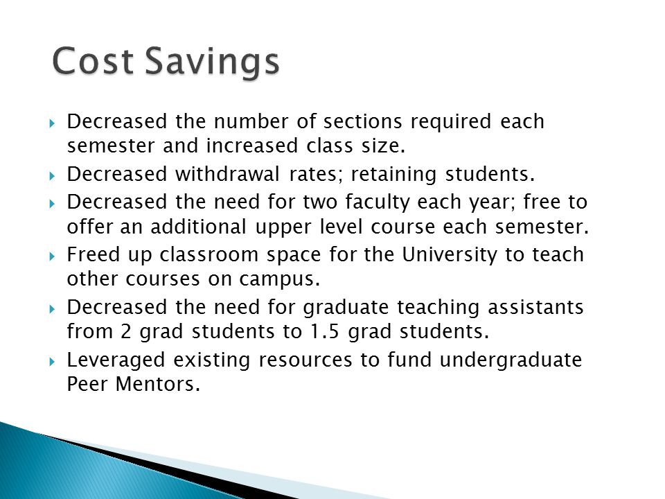  Decreased the number of sections required each semester and increased class size.