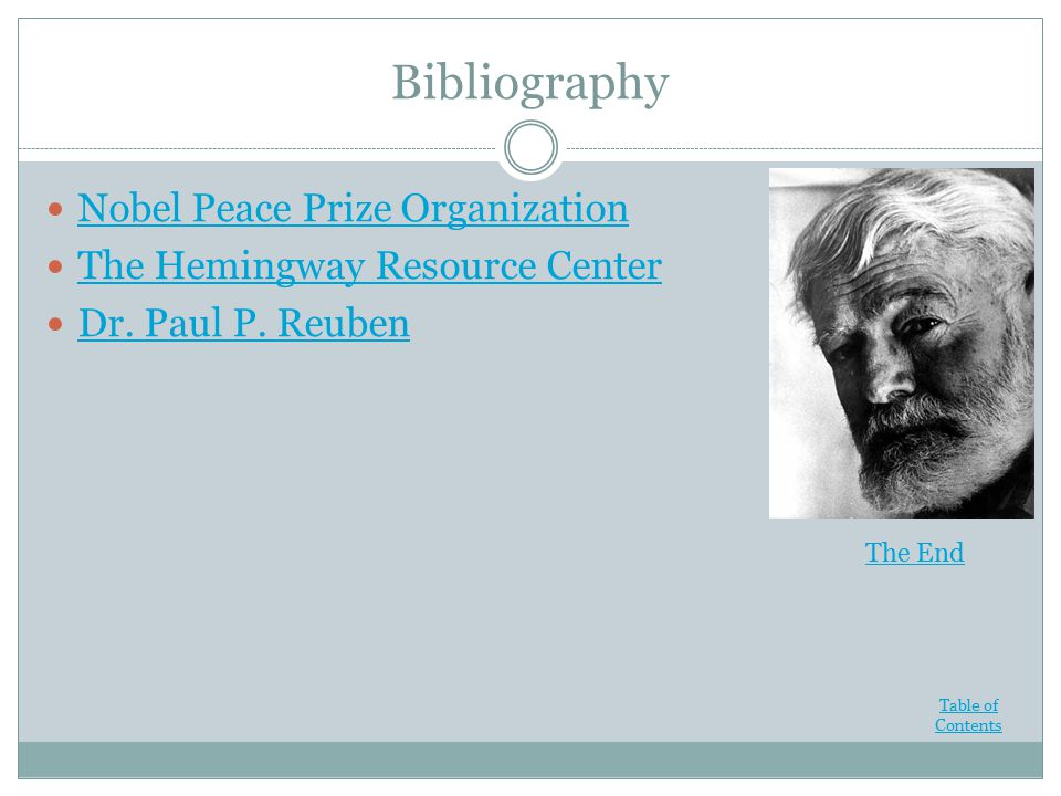 Bibliography Nobel Peace Prize Organization The Hemingway Resource Center Dr.