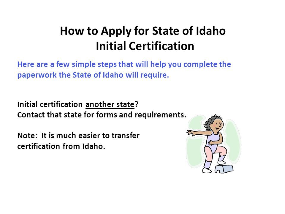 Here are a few simple steps that will help you complete the paperwork the State of Idaho will require.