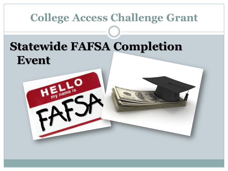 College Access Challenge Grant Statewide FAFSA Completion Event