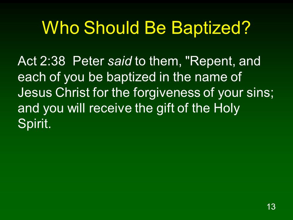 13 Who Should Be Baptized.