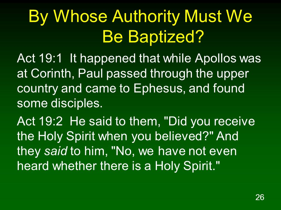 26 By Whose Authority Must We Be Baptized.