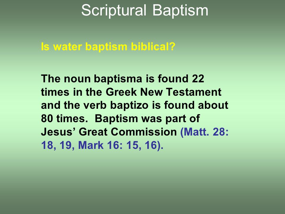 Is water baptism biblical.