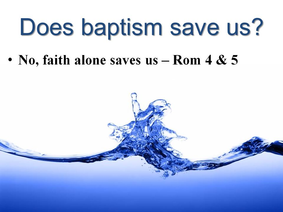 Does baptism save us