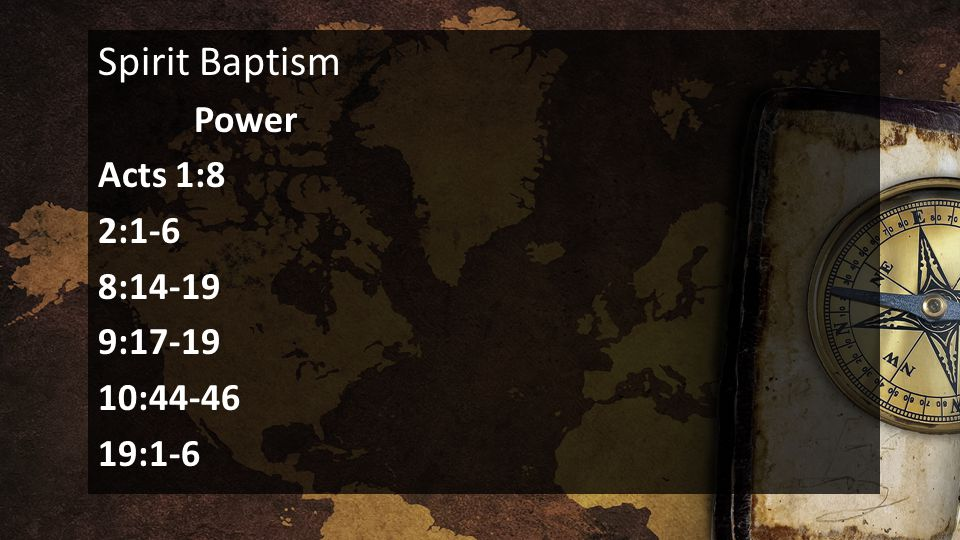Spirit Baptism Power Acts 1:8 2:1-6 8: : : :1-6