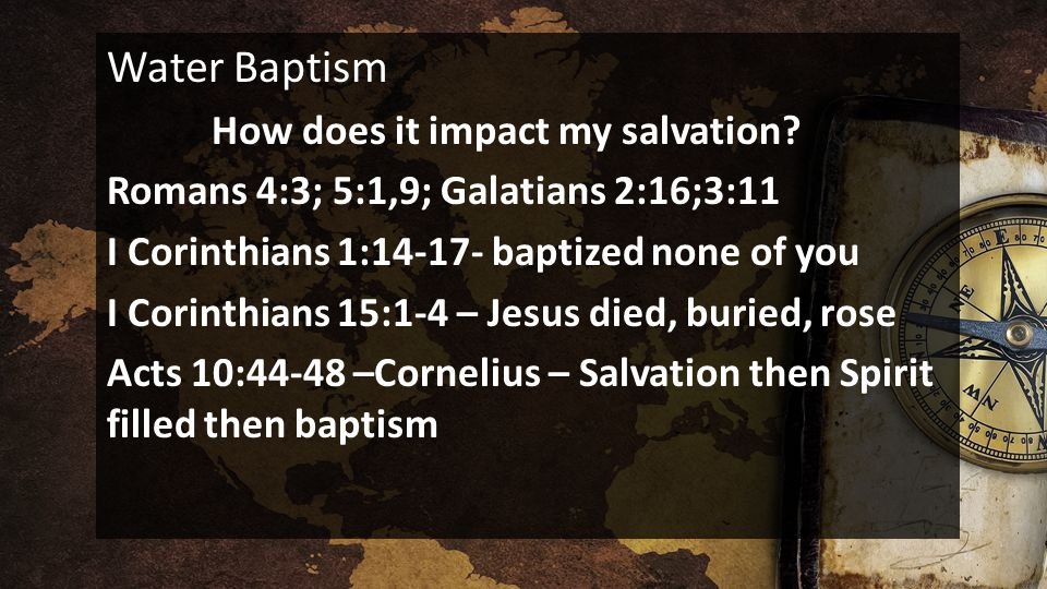 Water Baptism How does it impact my salvation.