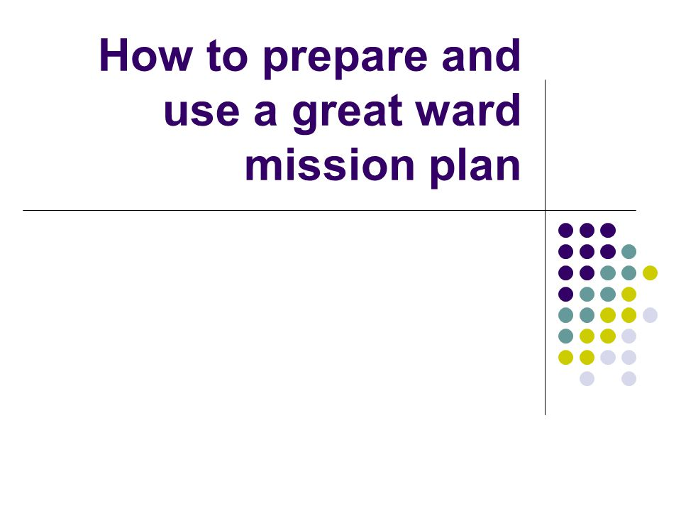 How to prepare and use a great ward mission plan