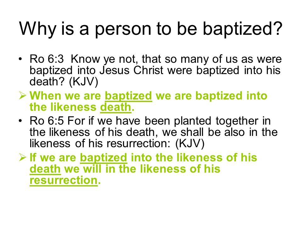 Why is a person to be baptized.
